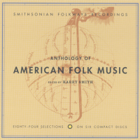 """Anthology of American Folk Music"" Edited by Harry Smith Smithsonian Folkways Recordings"