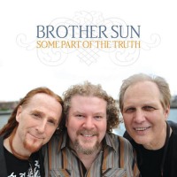 "Brother Sun ""Some Part of the Truth"" Independent"