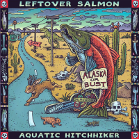 "Leftover Salmon ""Aquatic Hitchhiker"""