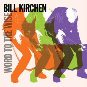 320px-Bill_Kirchen_Word_To_The_Wise_album_cover