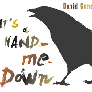 David-Gans, It's A Hand-Me-Down